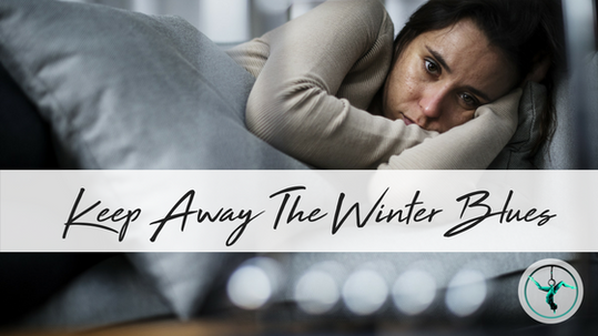 6 Ways to Keep Away The Winter Blues