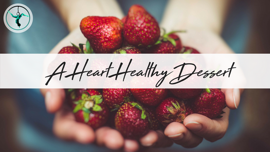 A Sweet Heart Healthy Dessert