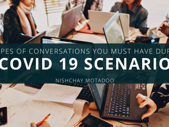 THREE TYPES OF CONVERSATIONS YOU MUST HAVE IN THE COVID 19 SCENARIO