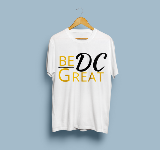 Be Great DC T-Shirt Design
