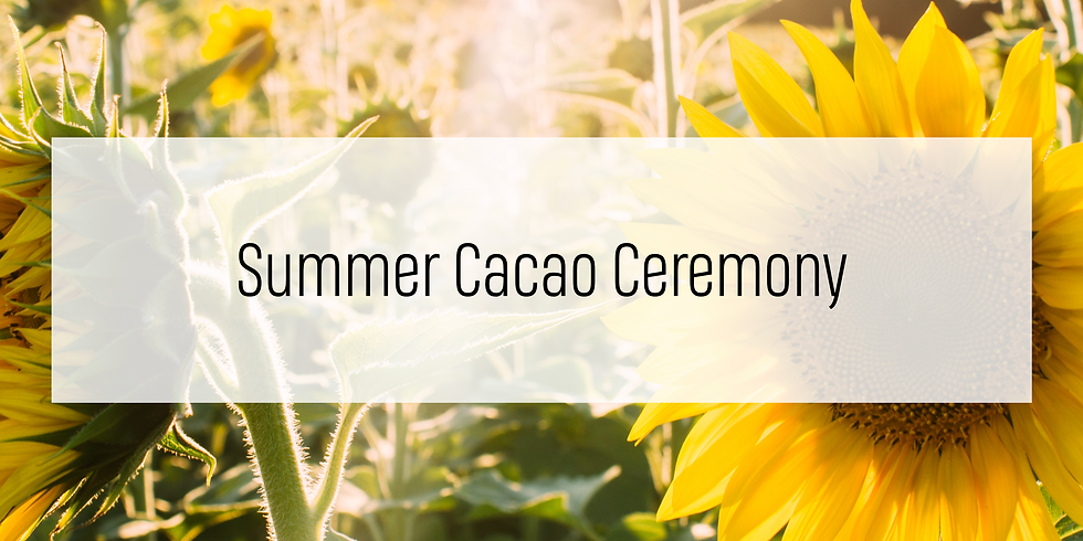 Summer Cacao Ceremony