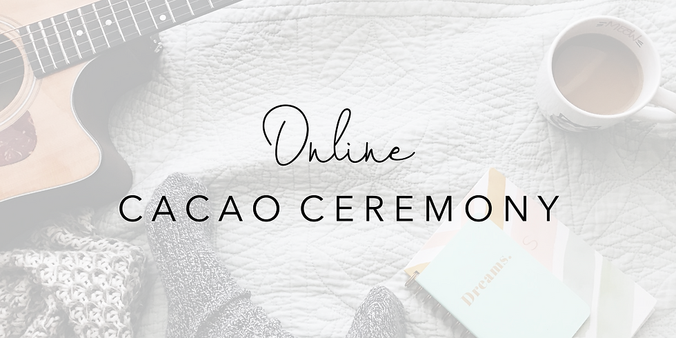 ONLINE Cacao Ceremony