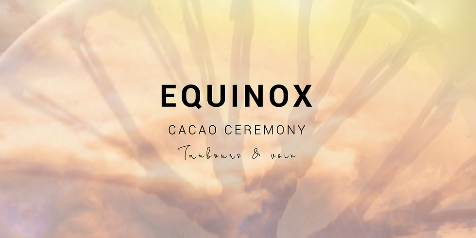 EQUINOX Cacao Ceremony