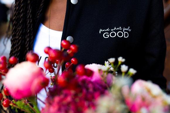 "Veste ""Find what feels GOOD"""