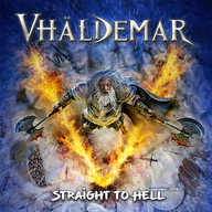 VHÄLDEMAR - Straight To Hell