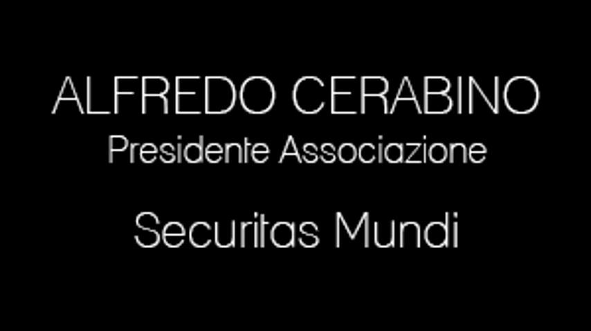 Intervista Alfredo Cerabino. Presidente Securitas Mundi