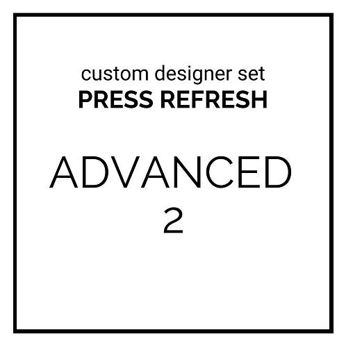 custom designer set - PRESS REFRESH - advanced 2