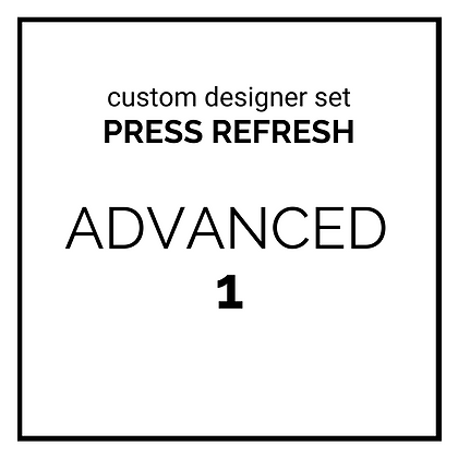 custom designer set - PRESS REFRESH - advanced 1
