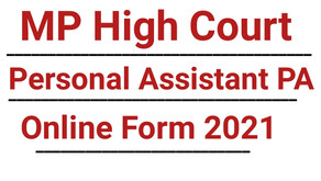 MP High Court Personal Assistant PA Online Form 2021