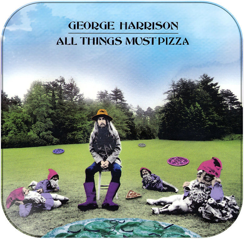 all things must pizza george harrison al