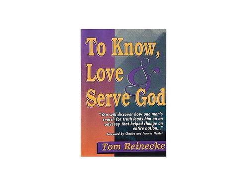 To Know, Love, & Serve God