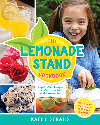 The Lemonade Stand Cookbook: Step-by-Step Recipes and Crafts for Kids to Make...and Sell!, by Kathy Strahs