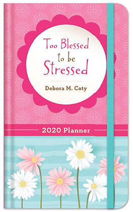 2020 Planner: Too Blessed to be Stressed  Debora M. Coty