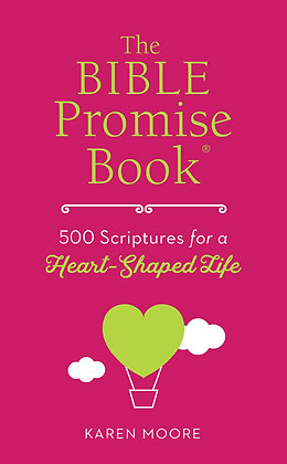 The Bible Promises Book 500 Scripture For A Heart - Shaped Life