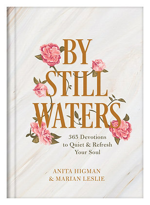 By Still Waters  365 Devotions to Quiet and Refresh Your Soul