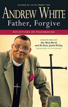 Father, Forgive Reflections on peacemaking