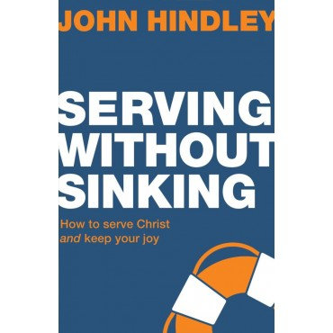 Serving Without Sinking By John Harley