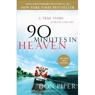 90 Minutes in Heaven Paperback A True Story of Death & Life - 10th Anniversary