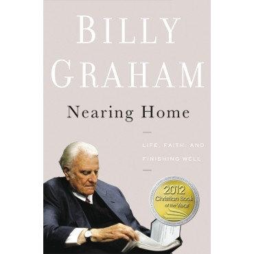 Nearing Home Hardback By Billy Graham