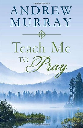 Teach Me To Pray PB  Lightly-Updated Devotional Readings from the Works of Andre