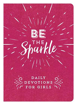 Be the Sparkle  Daily Devotions for Girls
