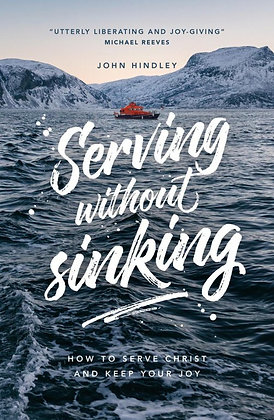 Serving without Sinking Paperback How to serve Christ and keep your joy by John