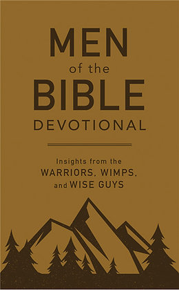 Men of the Bible Devotional Insights from the Warriors, Wimps, and Wise Guys