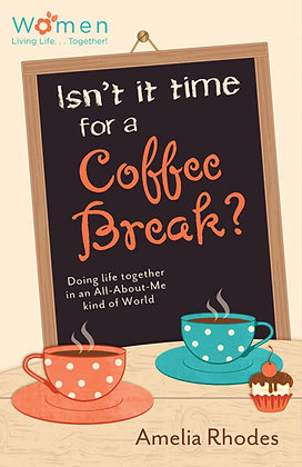 Devotional Book; Isn't It Time For A Coffee Break? Doing Life Together