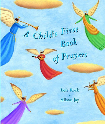 A Child's First Book of Prayers Lois Rock,Alison Jay