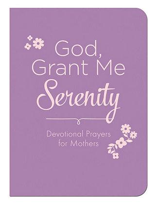 Grant Me Serenity - Dev Prayers/Mothers