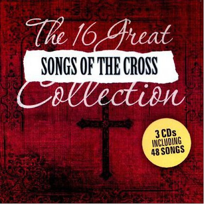 16 GREAT SONGS OF THE CROSS COLLECTION CD, THE VARIOUS