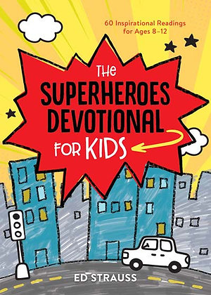 The Superheroes Devotional For Kids  60 Inspirational Readings For Ages 8-12