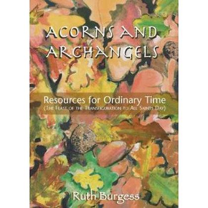 ACORNS AND ARCHANGELS BURGESS, RUTH