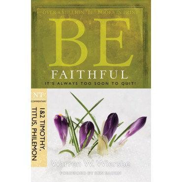 Be Faithful 1&2 Timothy Titus Philemon Paperback By Warren Wiersbe