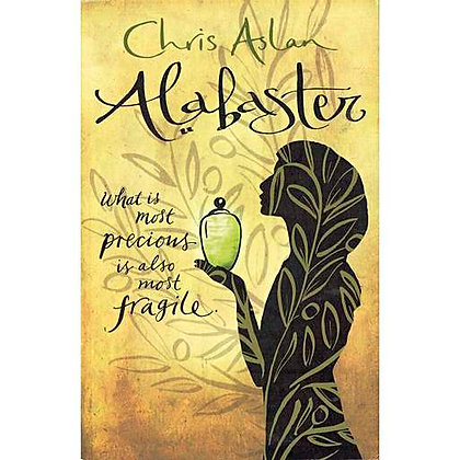 Alabaster Paperback What is Most Precious is Also Most Fragile by Chris Aslan