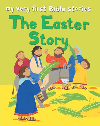 The Easter Story My Very First Bible Stories