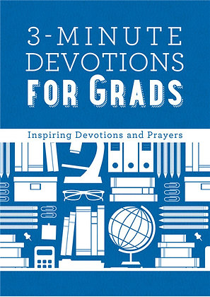 3-Minute Devotions for Grads  Compiled by Barbour Staff
