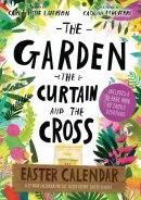The Garden, the Curtain and the Cross Easter Calendar