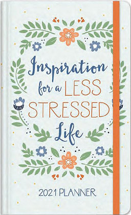 Inspiration for a Less Stressed Life 2021 Planner Hardback
