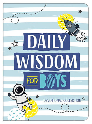 Daily Wisdom for Boys  Compiled by Barbour Staff