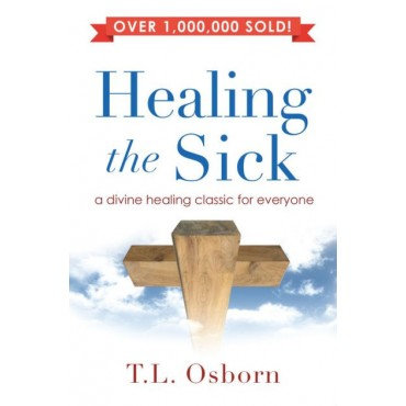 Healing The Sick Paperback A Living Classic by T.L Osborn