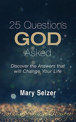 25 Questions God Asked PB  Discover the Answers that will Change Your Life  Mary