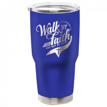 WALK BY FAITH STAINLESS STEEL TUMBLER