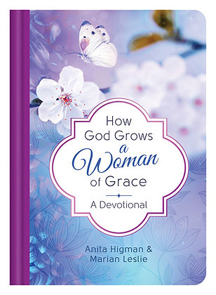A Devotional; How God Grows a Woman of Grace Marian Leslie
