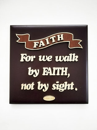 SQUARE PLAQUE - FOR WE WALK BY FAITH, NOT BY SIGHT