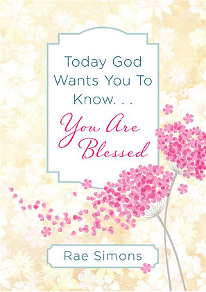 Today God Want You To Know You Are Blessed Rae Simons