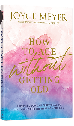 How to Age Without Getting Old Paperback By Joyce Meyer