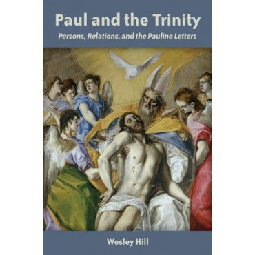 Paul and the Trinity Paperback Persons, Relations and the Pauline Letters