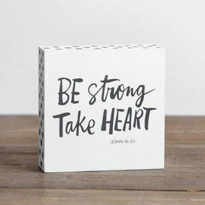 Be Strong And Take Heart Wall Art/Plaque