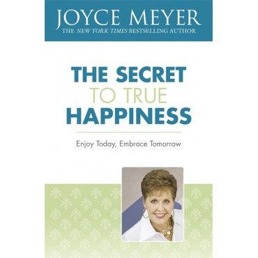 The Secret to True Happiness Paperback by Joyce Meyer